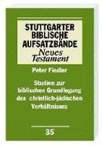 Studien zur biblischen Grundlegung des christlich-jüdischen Verhältnisses