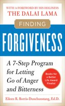 Finding Forgiveness : A 7-Step Program for Letting Go of Anger and Bitterness: A 7-Step Program for Letting Go of Anger and Bitterness