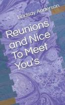 Reunions and Nice To Meet You's