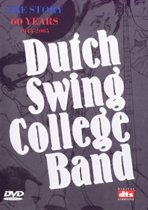 Dutch Swing College Band - The Story, 60 Years