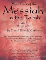 Shadows of the Messiah in the Torah Volume 1