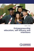 Entrepreneurship Education, Self Efficacy and Intentions