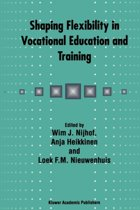 Shaping Flexibility in Vocational Education and Training