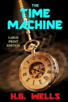 The Time Machine Large Print Edition