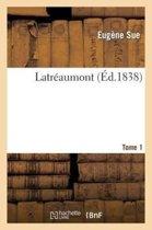 Latr�aumont. Tome 1