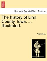 The History of Linn County, Iowa. ... Illustrated.