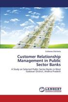 Customer Relationship Management in Public Sector Banks