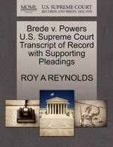 Brede V. Powers U.S. Supreme Court Transcript of Record with Supporting Pleadings