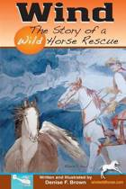 Wind, the Story of a Wild Horse Rescue