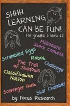 Shhh Learning Can Be Fun!