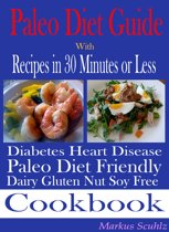 Paleo Diet Quick Guide: With Recipes in 30 Minutes or Less