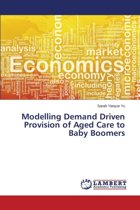 Modelling Demand Driven Provision of Aged Care to Baby Boomers