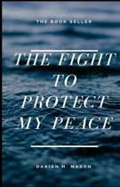 The Fight to Protect My Peace