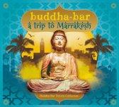Buddha Bar: Trip to Marrakesh