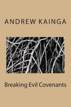 Breaking Evil Covenants
