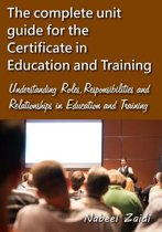 The Complete Unit Guide for the Certificate in Education and Training