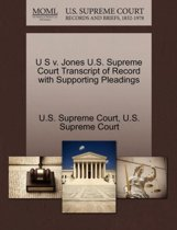 U S V. Jones U.S. Supreme Court Transcript of Record with Supporting Pleadings