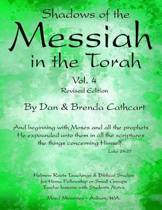 Shadows of the Messiah in the Torah Vol. 4