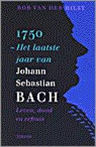 1750, Het Laatste Jaar Van Johann Sebastian Bach