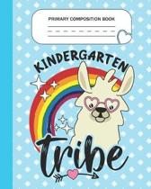 Primary Composition Book - Kindergarten Tribe: Kindergarten Grade Level K-2 Learn To Draw and Write Journal With Drawing Space for Creative Pictures a