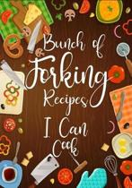 Bunch of Forking Recipes I Can Cook