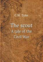 The Scout a Tale of the Civil War