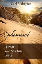 Ephemeral. Quotes from a Spiritual Seeker