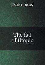 The Fall of Utopia