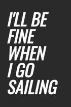 I'll Be Fine When I Go Sailing