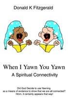 When I Yawn You Yawn