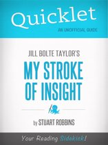 Quicklet on Jill Bolte Taylor's My Stroke of Insight