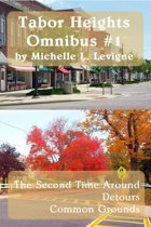 Tabor Heights Omnibus #1: The Second Time Around, Detours, Common Grounds