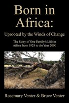 Born in Africa: Uprooted by the Winds of Change