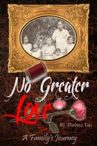 No Greater Love: A Family's Journey
