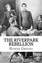 The Riverpark Rebellion