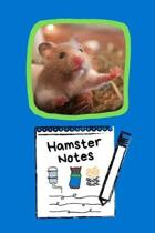 Hamster Notes: Customized Kid-Friendly & Easy to Use, Daily Hamster Log Book to Look After All Your Small Pet's Needs. Great For Reco