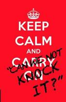 Keep Calm And...Can We Not Knock It?