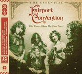 Who Knows Where the Time Goes? The Essential Fairport Convention
