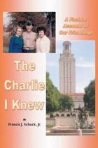 The Charlie I Knew