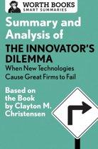 Summary and Analysis of the Innovator's Dilemma