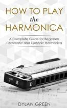 How to Play the Harmonica
