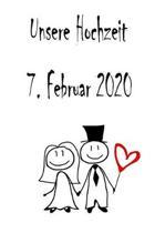Unsere Hochzeit - 7. Februar 2020: Hochzeitsplaner, Weddingplaner, Hochzeitscheckliste, Jahrestag, Hochzeitsdatum - Individuelles Geschenk f�r Braut,