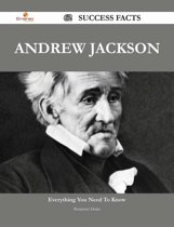 Andrew Jackson 62 Success Facts - Everything you need to know about Andrew Jackson