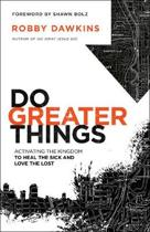 Do Greater Things