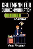 Kaufmann f�r B�rokommunikation Loading... Azubi Notizbuch: Notizbuch Liniert - Format A5 - 120 Seiten in wei� - Geschenk f�r Azubis - Kaufmann f�r B�r