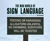 The The Mad World of Sign Language