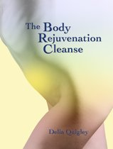 The Body Rejuvenation Cleanse
