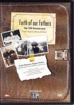 Faith of our Fathers -the 10th Anniversary  - DVD + BONUS CD