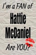 I'm a Fan of Hattie McDaniel Are You? Creative Writing Lined Journal