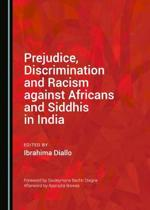 Prejudice, Discrimination and Racism Against Africans and Siddhis in India